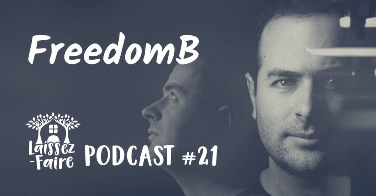 Laissez-Faire Podcast #21 – FreedomB