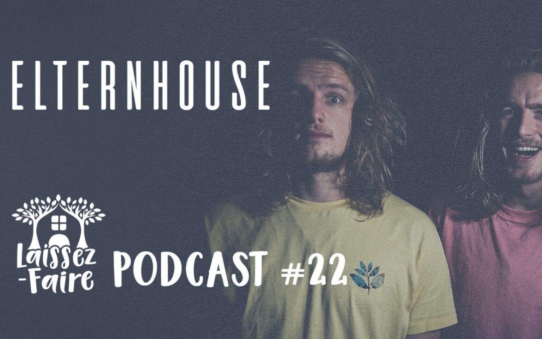 Laissez-Faire Podcast #22 – Elternhouse