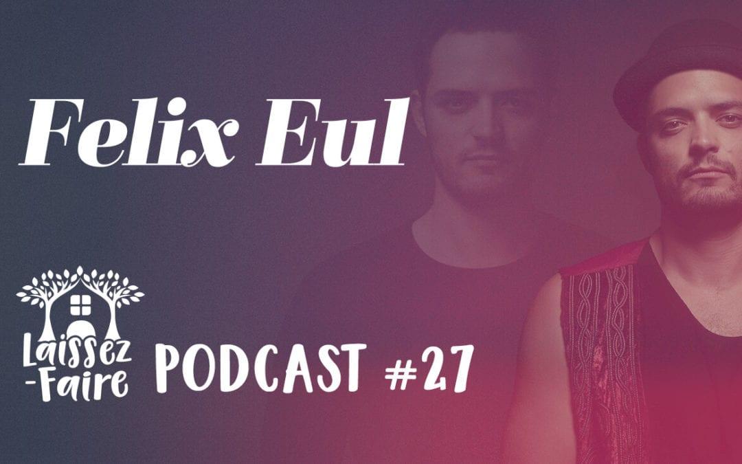 Laissez-Faire Podcast #27 – Felix Eul