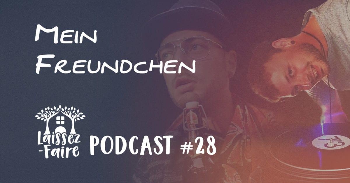 Laissez-Faire Podcast #28 – Mein Freundchen